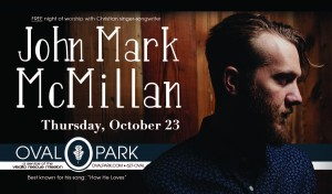 FREE Night of Worship with John Mark McMillan @ Oval Park | Visalia | California | United States