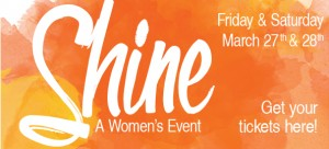 Shine 2015: A Woman's Event @ Porterville | California | United States