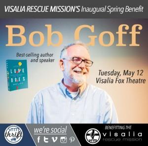 Bob Goff - VRM Inaugural Spring Benefit @ Visalia Fox Theatre | Visalia | California | United States