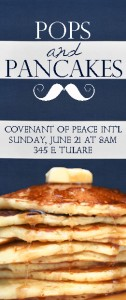 Pops and Pancakes @ Covenant of Peace International | Visalia | California | United States