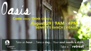 Oasis: A Day Retreat for Men and Women @ Bennett's Ranch | Visalia | California | United States