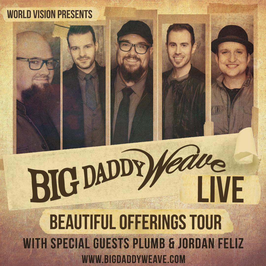 Beautiful Offerings Tour - Big Daddy Weave, Plumb, Jordan Feliz! @ Valley Bible Fellowship | Bakersfield | California | United States