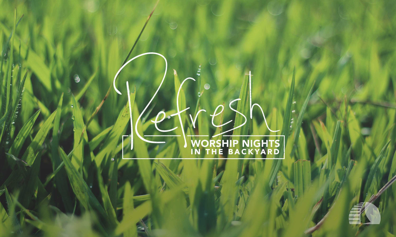 Refresh - worship nights in the backyard @ Bennetts' Ranch | Visalia | California | United States