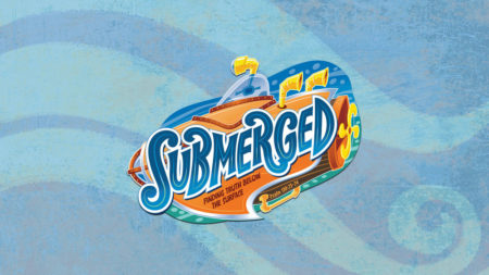 Submerged! Vacation Bible School @ Calvary Worship Center | Visalia | California | United States