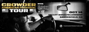 CROWDER - American Prodigal Tour @ Valley Bible Fellowship | Bakersfield | California | United States