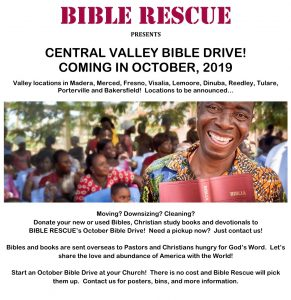 Bible Rescue - Central Valley Bible Drive @ Locations in Bakersfield, Delano, Dinuba, Fresno, Lemoore, Madera, Merced, Porterville, Reedley, Tulare and Visalia, CA