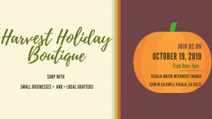 Harvest Holiday Boutique @ Visalia United Methodist Church |  |  |