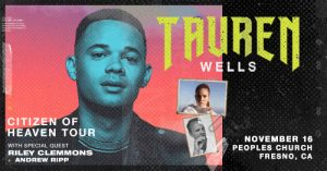 Tauren Wells LIVE in Concert! @ Peoples Church | Fresno | California | United States