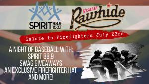 Spirit Rawhide Night - Salute to Firefighters! @ Valley Strong Ballpark   Visalia   California   United States