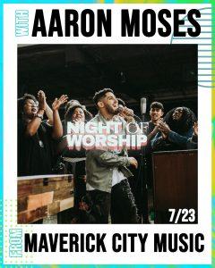 Night of Worship featuring Aaron Moses from Maverick City @ Visalia First | Visalia | California | United States